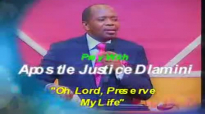 Oh Lord, Preserve My Life!  by Apostle Justice Dlamini