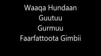 Waaqa Hundaan Guutuu! Gurmuu Faarfattoota Waldaa Gimbii.mp4