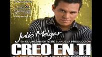 Julio Melgar - Creo En Ti.mp4