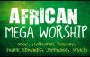 African Mega Worship (Volume 1) _ Gospel Inspiration.TV.mp4