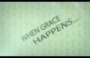 Max Lucado  Grace Happens  Week 3