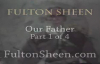 Archbishop Fulton J. Sheen - Our Father - Part 1 of 4.flv