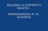 RECEBA O ESPRITO SANTO  MISSIONRIO R. R. SOARES
