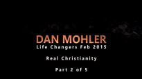 Dan Mohler - Life Changers 2015 - Real Christianity (Part 2 of 5).mp4