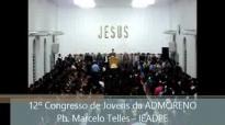 12 Congresso de Jovens da ADMORENO  Pb. Marcelo Telles