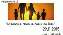La Famille selon le coeur de Dieu (Culte du 29 11 2015).flv