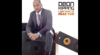 Deon Kipping - You Are The King.flv