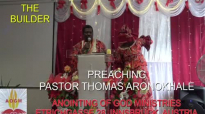Preaching Pastor Thomas Aronokhale - Anointing of God Ministries_ The Builder August 2020.mp4