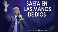 Pastor Claudio Freidzon SAETA EN LAS MANOS DE DIOS Prédica del Pastor Claudio Fr.compressed.mp4