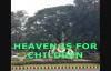 Heaven Is For Children by Pastor Ed Lapiz