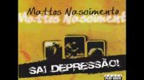 Sai depresso  Mattos Nascimento  CLIPE CD Sai depresso  2010