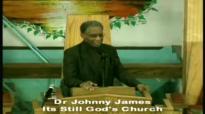 Dr Johnny James preaching Its Still Gods Church part1