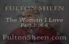 Archbishop Fulton J. Sheen - The Woman I Love - Part 1 of 4.flv