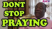 Dont Stop Praying - Archbishop Duncan Williams 2018.mp4