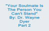 Wayne Dyer - Soulmates Part 2.mp4