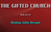 Bishop John Bryant, The Gifted Church