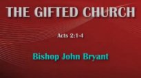 Bishop John Bryant, The Gifted Church