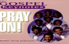 We Need To Pray - The Gospel Keynotes, Pray On!.flv