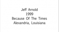 Jeff Arnold I Will Not Die In My Dilemma! 1999  FULL LENGTH MESSAGE