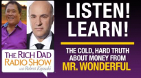 THE COLD, HARD TRUTH ABOUT MONEY FROM MR. WONDERFUL – Robert Kiyosaki & Kevin O'.mp4