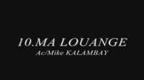 MA LOUANGE - Mike Kalambay nouvel album 2012 Dans ta présence Vol 2.flv