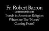 Fr. Robert Barron on The Religious Nones.flv