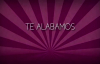 Te alabamos · Ericson Alexander Molano [Lyrics].mp4