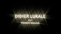 Didier lukale feat. Franck Mulaja Vase d'honneur.flv