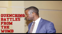 QUENCHING BATTLES FROM THE WOMB by Apostle Paul A Williams.mp4