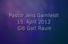 Jens Garnfeldt - Gib Gott Raum - 15.04.2012.flv