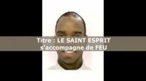 LE SAINT ESPRIT s'accompagne par LE FEU, Luc 3v16 - Pasteur Givelord.mp4