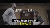 LEARN not EARN (Mark Angel Comedy) (Episode 43).mp4