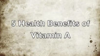5 Health Benefits of Vitamin A