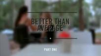 Hillsong TV  Better Than Average, Pt1 with Brian Houston