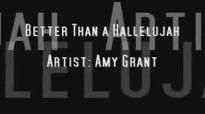Better than a Hallelujah lyrics Amy Grant
