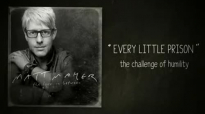 Matt Maher - Every Little Prison (the challenge of humility).flv