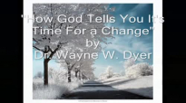 Wayne Dyer_How God Tells You It's Time For a Change.mp4