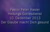 Peter Hasler - Heilungsgottesdienst - Der Glaube macht Dich gesund - 10.12.2013.flv