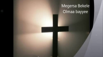 Megersa Bekele_ Olmaa bayee naraa kabdaa.mp4