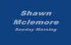 Sunday Morning by Shawn Mclemore.flv
