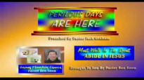 PERILOUS DAYS ARE HERE  Sermon Preached By Pastor Jack Graham