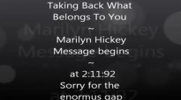 Taking Back What Belongs To You Marilyn Hickey