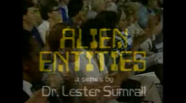 79 Lester Sumrall  Alien Entities II Pt6 of 23 The Primary Abode of Alien Entities