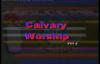 Calvary Worship - Sis Vision Ezenwakwo Pt 3