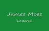 James Moss - Restored.flv