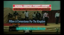 Pillars And Cornerstones For The Kingdom by  Lords Ambassadors  Drama Teaching Evang. MinistryLADTEM DRAMA GROUP 1