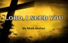 Lord, I Need You w_ lyrics By Matt Maher.flv