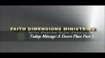 A Desert Place Part 35 Pastor G Ferguson