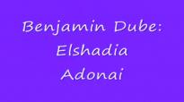 Benjamin Dube  El shaddai Adonai