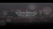 Make A People Ready Conf  Sess 2  Bobby Conner  June 26, 2014